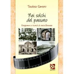 Nei solchi del passato - Fotogrammi e ricordi di storia Bovinese