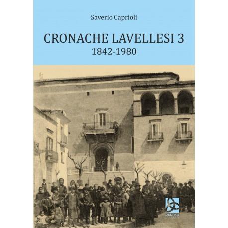 Cronache lavellesi 3 - 1842-1980