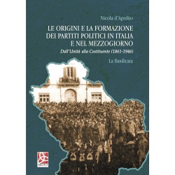 Le origini e la formazione dei partiti politici in Italia e nel Mezzogiorno - Dall'Unità alla Costituente - La Basilicata