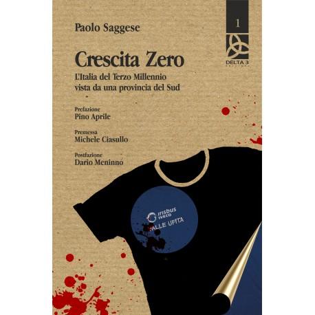 Crescita Zero - L'Italia del Terzo Millennio vista da una provincia del Sud