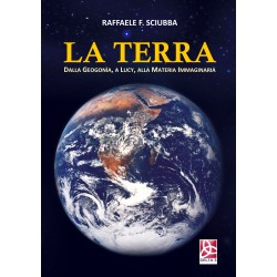 La Terra - Dalla Geogonìa, a Lucy, alla Materia Immaginaria