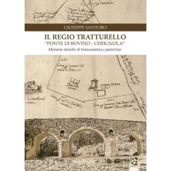 """Il Regio Tratturello """"Ponte di Bovino - Cerignola"""" - Memorie storiche di transumanza e pastorizia"""