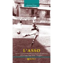 """L'asso - Storia (con qualche minimo ritocco di fantasia) di Gerardo Sepe detto """"Prefetto"""""""