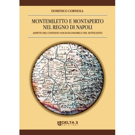 Montemiletto e Montaperto nel Regno di Napoli - Aspetti del contesto socio-economico nel settecento