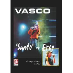Vasco «Santo» ed Eroe