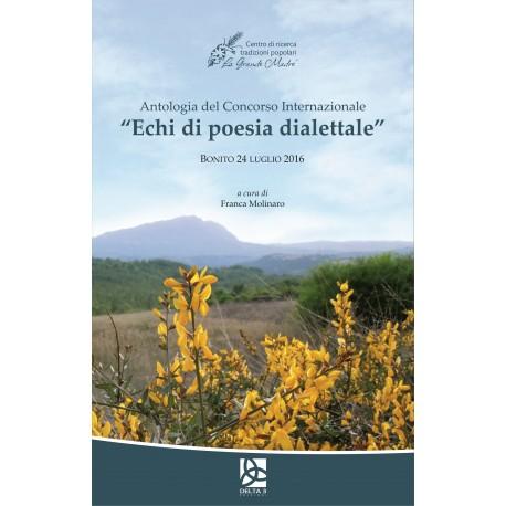 """Antologia del Concorso Internazionale """"Echi di poesia dialettale"""" - Bonito 24 luglio 2016"""