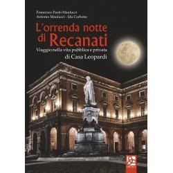 L'orrenda notte di Recanati - Viaggio nella vita pubblica e privata di Casa Leopardi