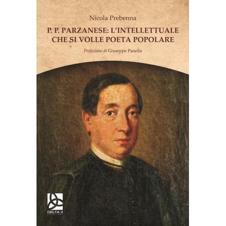 P . P. Parzanese: l'intellettuale che si volle poeta popolare