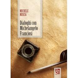 Dialoghi con Michelangelo Franciosi