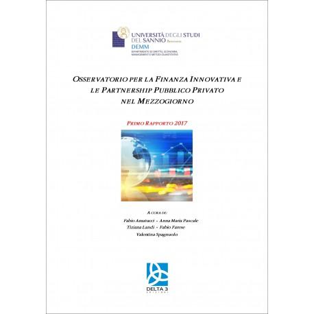 Osservatorio per la Finanza Innovativa e le Partnership Pubblico Privato nel Mezzogiorno - Primo Rapporto 2017
