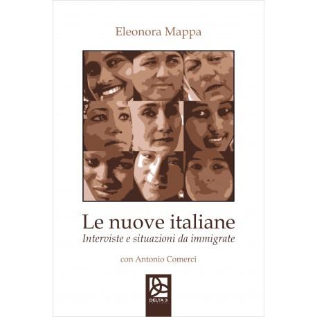 Le nuove italiane - Interviste e situazioni da immigrate