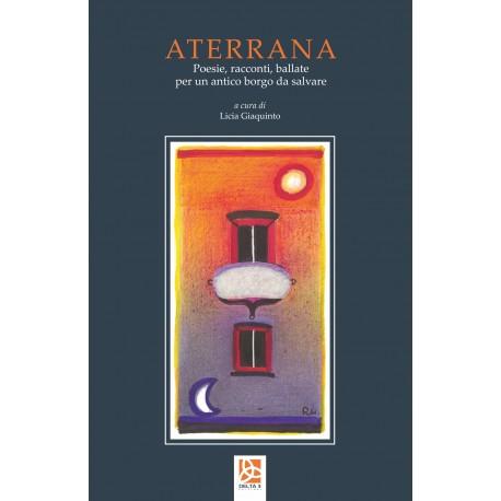 Aterrana - Poesie, racconti, ballate per un antico borgo da salvare