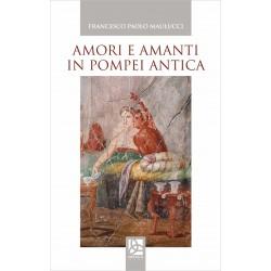 Amori e amanti in Pompei antica