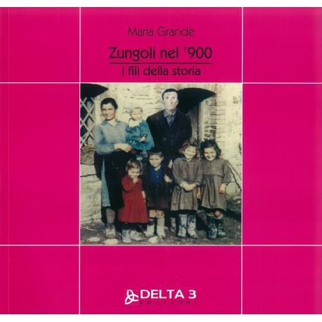 Zungoli nel '900 - I fili della storia