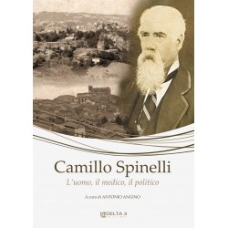 Camillo Spinelli - L'uomo, il medico, il politico