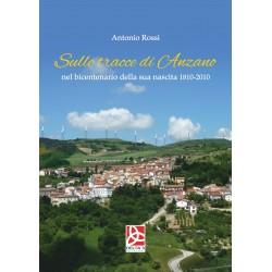 Sulle tracce di Anzano nel bicentenario della sua nascita 1810-2010
