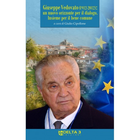 Giuseppe Vedovato (1912-2012): un nuovo orizzonte per il dialogo. Insieme per il bene comune
