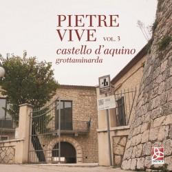 Pietre Vive - Castello d'Aquino - Grottaminarda