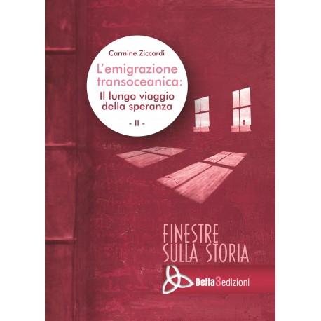 L'emigrazione transoceanica: Il lungo viaggio della speranza